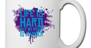 life-is-hard-but-my-penis-is-harder-bottles-mugs-coffeetea-mug